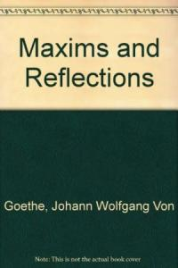 Maxims and Reflections by Johann Wolfgang van Goethe