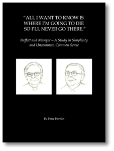 Buffett and Munger: A Study in Simplicity and Uncommon, Common Sense by Peter Bevelin
