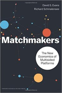 Matchmakers: The New Economics of Multi-Sided Platforms by David Evans and Richard Schmalensee