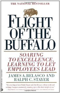 Flight of the Buffalo: Soaring to Excellence, Learning to Let Employees Lead by Ralph Stayer and James Belasco