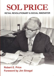 Sol Price: Retail Revolutionary and Social Innovator by Robert Price