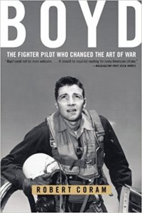 Boyd: The Figher Pilot Who Changed the Art of War by Robert Coram
