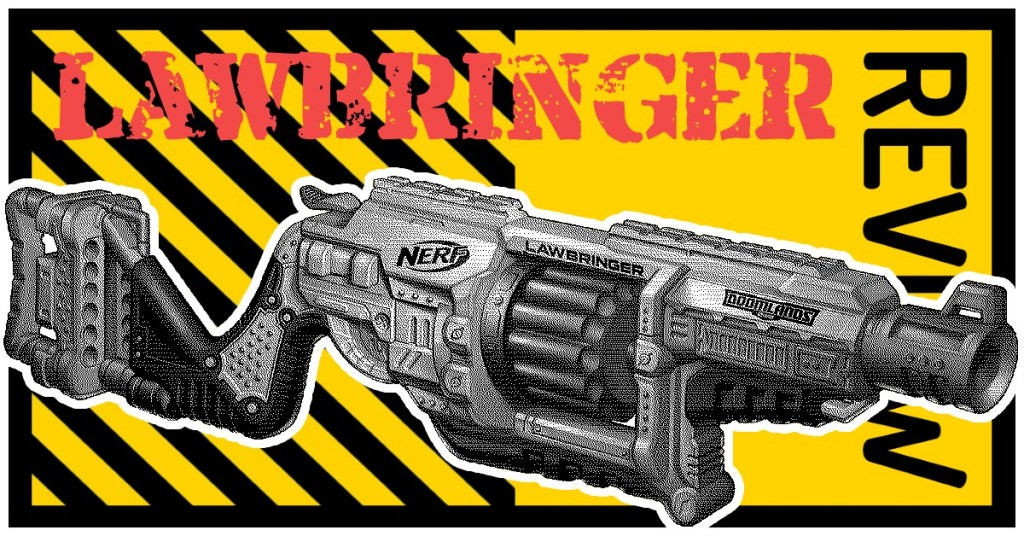 NERF Doomlands 2169 Lawbringer Review