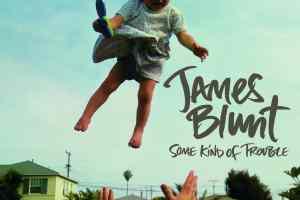 James Blunt - Some Kind of Trouble Artwork