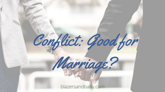 Conflict: Good For Your Marriage?