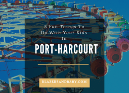 5 Fun Things To Do With Your Kids In Port-Harcourt