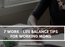 7 Work-Life Balance Tips For Working Moms
