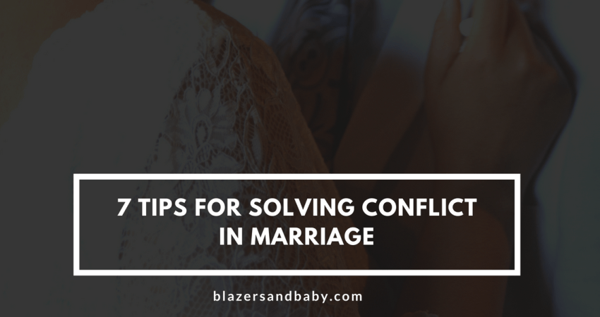 7 Tips For Solving Conflict In Marriage