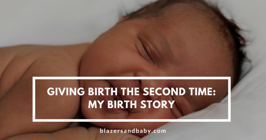 Giving Birth The Second Time : My Childbirth Story