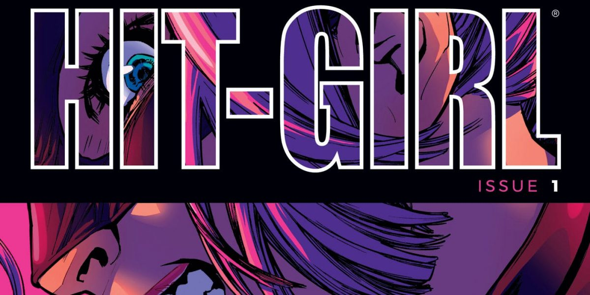 Hit Girl #1 – Comic Book Review (Contains Spoilers)