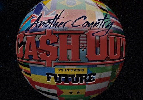 "New Music: Ca$h Out & Future ""Another Country"""