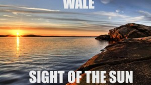"New Music: Wale ""Sight Of The Sun (Freestyle)"""