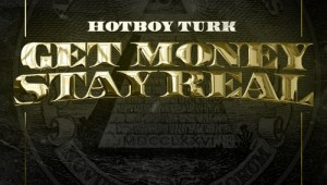 Turk Get Money Stay Real (Mixtape)