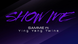 Sammie feat. Ying Yang Twins 'Show Me'