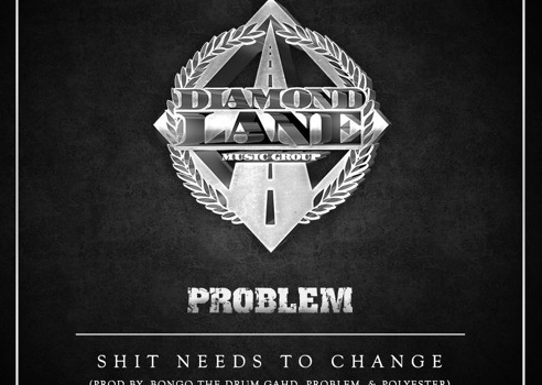 "Problem ""Shit Needs To Change"""