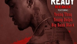 "Trouble Ft. Young Thug, Young Dolph & Big Bank Black""Ready"" (Remix)"