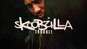 Trouble - Skoobzilla (Mixtape)