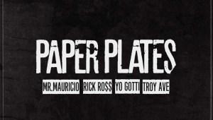 "Rick Ross Feat. Yo Gotti & Troy Ave ""Paper Plates"""