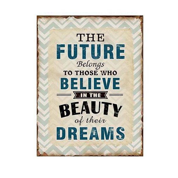 future-belongs-believe-dreams