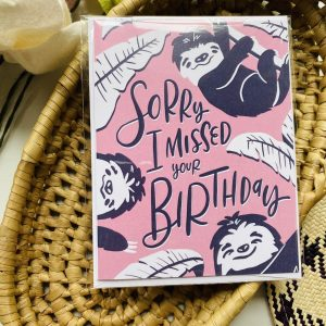 Sloth Sorry I Missed Your Birthday Greeting Card