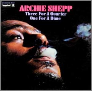 Archie Shepp three for a quarter one for a dime_ed