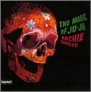 Arschie Shepp the magic of ju-ju_ed