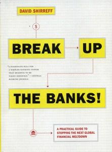 Break Up The Banks