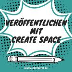 veröffentlichen mit Create Space