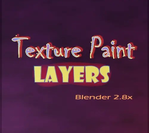Texture Paint Layers Addon - Blender 2.8