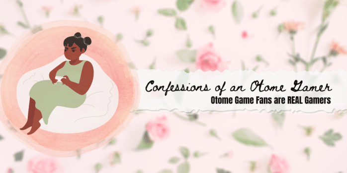 Confessions of an Otome Gamer (1)