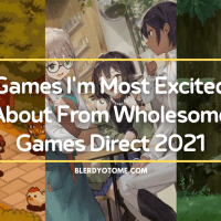 Games I'm Most Excited About From Wholesome Games Direct 2021
