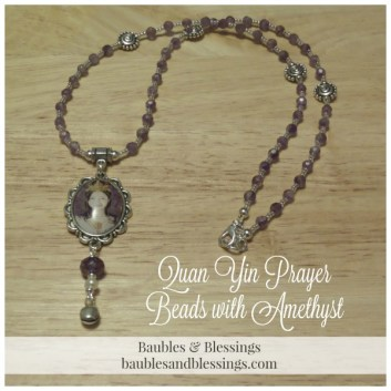 Quan Yin Prayer Beads with Amethyst & Art Pendant by Jo Jayson
