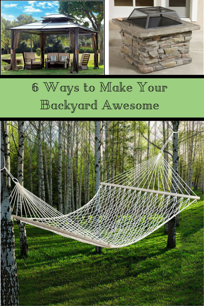 6 Ways to Make Your Backyard Awesome