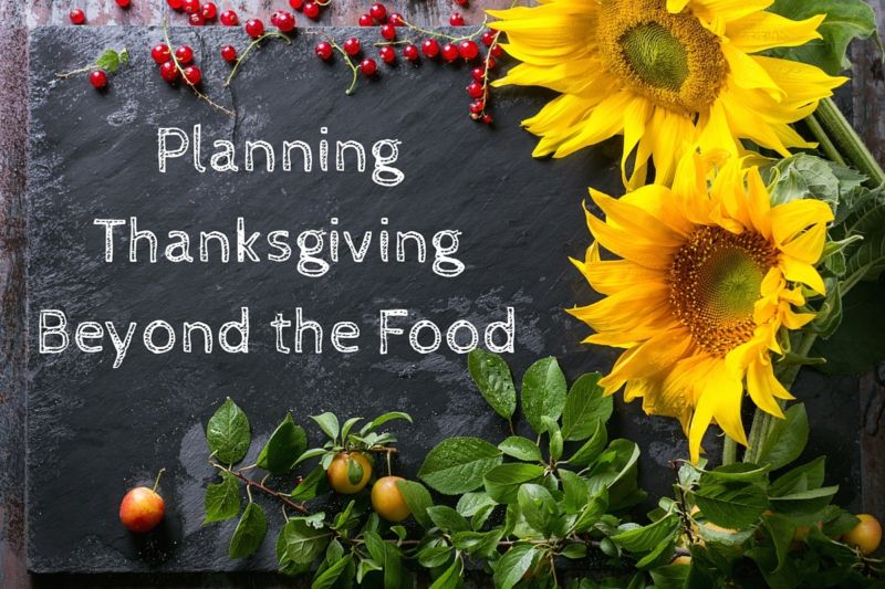 planning-thanksgiving-beyond-the-food
