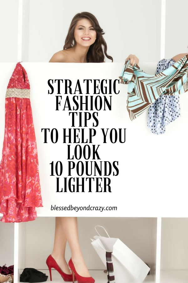Strategic Fashion Tips to Help You Look 10 Pounds Lighter