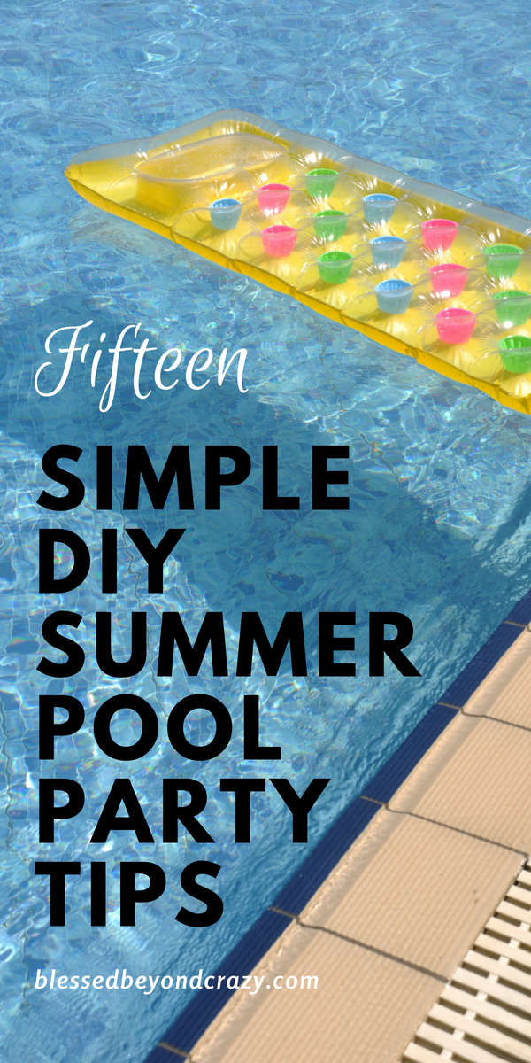 15 Simple DIY Summer Pool Party Tips