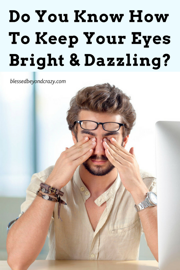 Do You Know How to Keep Your Eyes Bright and Dazzling?