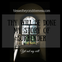 Thy Will Be Done: My Story of Surrender
