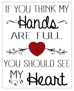#FreePrintable: If You Think My Hands are Full…