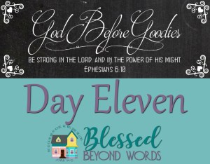 God Before Goodies: Day 11