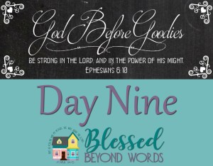 God Before Goodies: Day 9