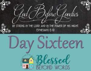 God Before Goodies: Day 16