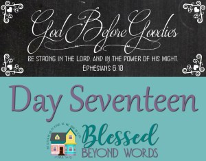 God Before Goodies: Day 17