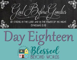 God Before Goodies: Day 18