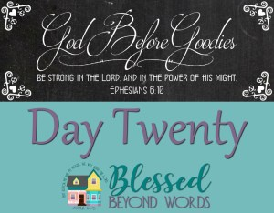 God Before Goodies: Day 20
