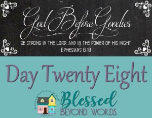 God Before Goodies: Day 28