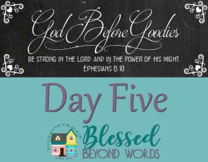 God Before Goodies: Day 5