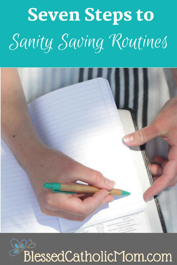 Follow Seven Steps to create sanity saving routines. Image of two hands holding an open notebook, with one hand about to write on one of the pages.