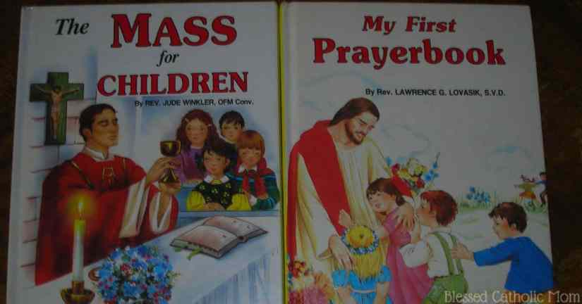 Give your young children religious books to look at during Mass. Image of two books: The Mass for Children and My First Prayerbook.