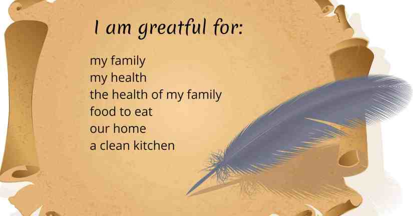 """Write down what you are greatful for each day to help you have a more positive attitude. Image of a scroll open with a list of """"What I am greatful for"""" on it and a feather quill."""